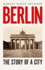 Berlin : The Story of a City - Book