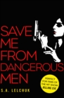 Save Me from Dangerous Men : The new Lisbeth Salander who Jack Reacher would love! A must-read for 2019 - Book
