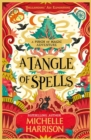 A Tangle of Spells : Bring the magic home with the bestselling Pinch of Magic Adventures - Book