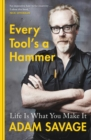 Every Tool's A Hammer : Life Is What You Make It - Book