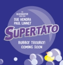 Supertato: Bubbly Troubly - Book