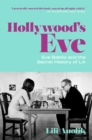 Hollywood's Eve : Eve Babitz and the Secret History of L.A. - eBook