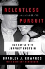 Relentless Pursuit : My Fight for the Victims of Jeffrey Epstein - eBook