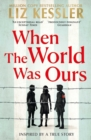 When The World Was Ours : A book about finding hope in the darkest of times - eBook