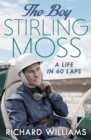 The Boy : Stirling Moss: A Life in 60 Laps - Book