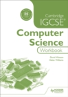 Cambridge IGCSE Computer Science Workbook - Book