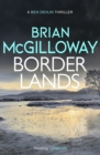 Borderlands : A body is found in the borders of Northern Ireland in this totally gripping novel - eBook