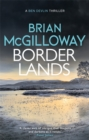 Borderlands : A body is found in the borders of Northern Ireland in this totally gripping novel - Book