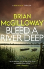 Bleed a River Deep : Buried secrets are unearthed in this gripping crime novel - eBook