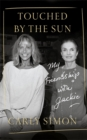 Touched by the Sun : My Friendship with Jackie - Book