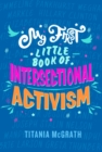 My First Little Book of Intersectional Activism - eBook