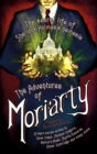 The Mammoth Book of the Adventures of Moriarty : The Secret Life of Sherlock Holmes s Nemesis   37 short stories - eBook