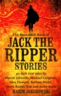 The Mammoth Book of Jack the Ripper Stories : 40 dark new tales by Martin Edwards, Michael Gregorio, Alex Howard, Barbara Nadel, Steve Rasnic Tem and many more - eBook