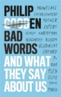 Bad Words : And What They Say About Us - Book