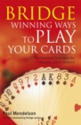 Bridge: Winning Ways to Play Your Cards - eBook