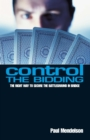Control The Bidding : The Right Way to Secure the Battleground in Bridge - eBook