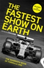 The Fastest Show on Earth : The Mammoth Book of Formula One (TM) - Book