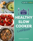 The Healthy Slow Cooker Cookbook - eBook