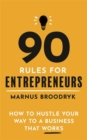 90 Rules for Entrepreneurs : How to Hustle Your Way to a Business That Works - Book