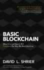 Basic Blockchain : What It Is and How It Will Transform the Way We Work and Live - eBook