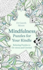 Mindfulness Puzzles for Your Kindle : Relaxing Puzzles to De-stress and Unwind - eBook