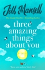 Three Amazing Things About You : A touching novel about love, heartbreak and new beginnings - eBook