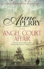 The Angel Court Affair (Thomas Pitt Mystery, Book 30) : Kidnap and danger haunt the pages of this gripping mystery - eBook