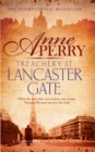 Treachery at Lancaster Gate (Thomas Pitt Mystery, Book 31) : Anarchy and corruption stalk the streets of Victorian London - Book