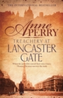 Treachery at Lancaster Gate (Thomas Pitt Mystery, Book 31) : Anarchy and corruption stalk the streets of Victorian London - eBook