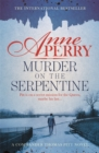 Murder on the Serpentine (Thomas Pitt Mystery, Book 32) : A royal murder mystery from the streets of Victorian London - Book