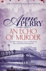 An Echo of Murder (William Monk Mystery, Book 23) : A thrilling journey into the dark streets of Victorian London - eBook