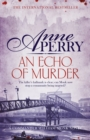 An Echo of Murder (William Monk Mystery, Book 23) : A thrilling journey into the dark streets of Victorian London - Book