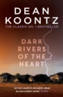 Dark Rivers of the Heart : An edge-of-your-seat thriller from the number one bestselling author - Book