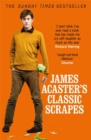 James Acaster's Classic Scrapes - The Hilarious Sunday Times Bestseller - Book
