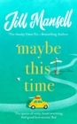 Maybe This Time : The heart-warming new novel of love and friendship from the bestselling author - eBook