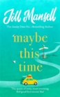Maybe This Time : The heart-warming new novel of love and friendship from the bestselling author - Book