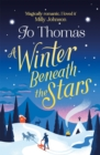 A Winter Beneath the Stars : lose yourself in a heartwarming and magical Christmas read - Book