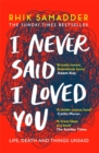 I Never Said I Loved You : THE SUNDAY TIMES BESTSELLER - Book
