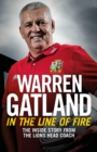 In the Line of Fire : The Inside Story from the Lions Head Coach - eBook