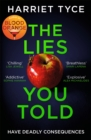 The Lies You Told : From the Sunday Times bestselling author of Blood Orange - Book