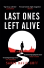 Last Ones Left Alive : The 'fiercely feminist, highly imaginative debut' - Observer - Book