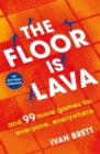 The Floor is Lava : and 99 more games for everyone, everywhere - eBook