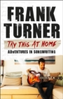 Try This At Home : Adventures in songwriting - Book