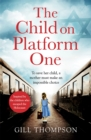 The Child On Platform One: Inspired by the children who escaped the Holocaust - Book