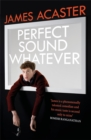 Perfect Sound Whatever : THE SUNDAY TIMES BESTSELLER - Book
