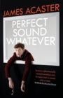 Perfect Sound Whatever : THE SUNDAY TIMES BESTSELLER - eBook