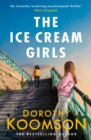The Ice Cream Girls : a gripping psychological thriller from the bestselling author - eBook