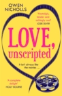 Love, Unscripted : The heart-warming romantic comedy you won't want to miss this year - Book