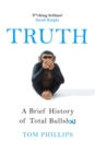 Truth : A Brief History of Total Bullsh*t - Book