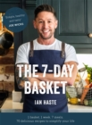 The 7-Day Basket : 1 basket. 1 week. 7 meals. - Book